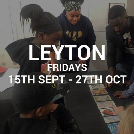 Leyton – Fri 15th Sept to 27th Oct