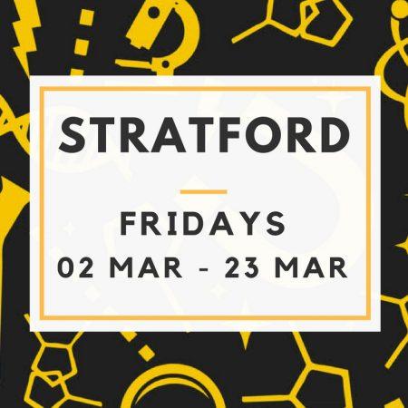 Stratford 02/03 to 23/03