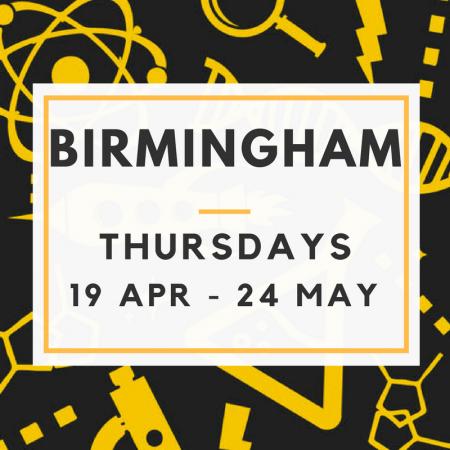 Birmingham 19/04 to 24/05