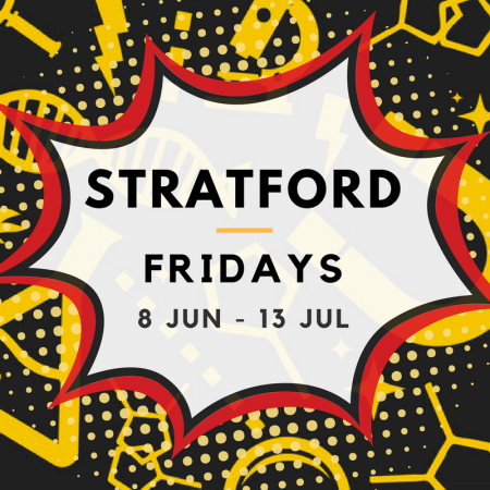 Stratford 08/06 to 13/07