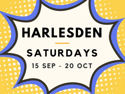 Harlesden 15/09 to 20/10