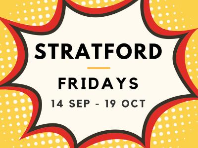 Stratford 14/09 to 19/10