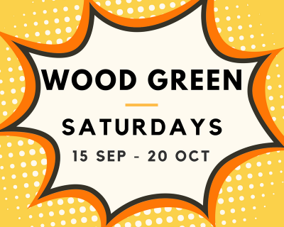 Wood Green 15/09 to 20/10