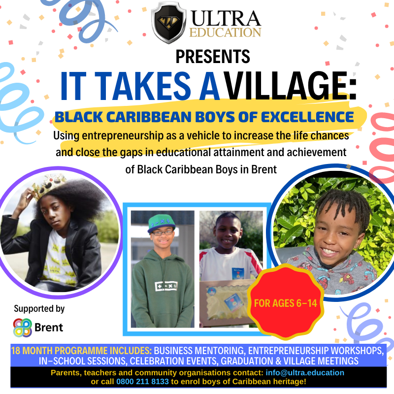 "Ultra Education CIC Launches ""It Takes a Village"" Entrepreneurship Programme to Support Black Caribbean Boys In Brent"